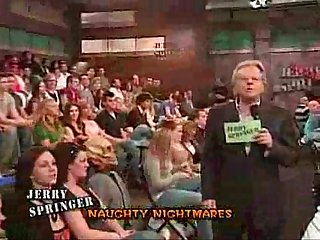 Jerry springer s naughty nightmare