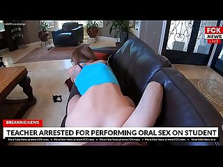 FCK News - Teacher Arrested For Performing Oral Sex